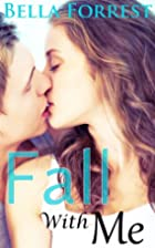 Fall With Me by Bella Forrest