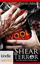 Silo Saga: Shear Terror (Kindle Worlds Short…