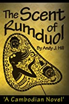 The Scent of Rumduol: A Cambodian Novel by…