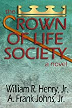 The Crown of Life Society - a novel by…