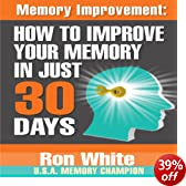 Memory Improvement: How to Improve Your Memory in Just 30 Days (Unabridged)