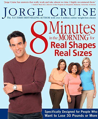 8-minutes-in-the-morning-for-real-shapes-real-sizes-specifically-designed-for-people-who-want-to-lose-30-pounds-or-more