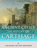 Ancient Cities: The History of Carthage by…