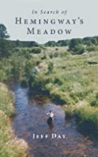 In Search of Hemingway's Meadow: A…