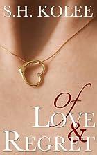 Of Love & Regret (Madison & Logan, #1) by…