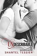 Undescribable (Undescribable, #1) by Shantel…