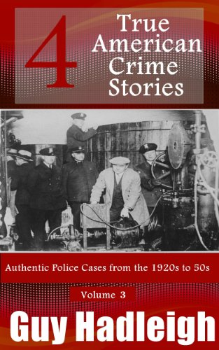 true-crime-4-true-american-crime-stories-vol-3-from-police-files-of-the-1920s-to-the-1950s
