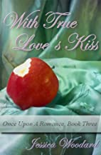 With True Love's Kiss (Once Upon A…