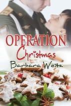 Operation Christmas by Barbara Weitz
