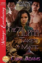 The Alpha Takes a Mate (Wolf Pack Mates, #1)…