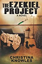 The Ezekiel Project by Christina Knowles