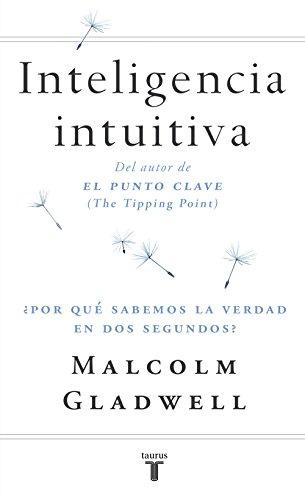 inteligencia-intuitiva-por-qu-sabemos-la-verdad-en-dos-segundos-spanish-edition