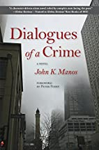 Dialogues of a Crime by John K. Manos