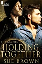 Holding Together (The Arches) by Sue Brown