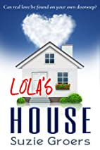 Lola's House (Lola Series Book 1) by…