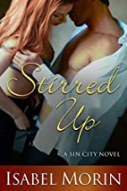 Stirred Up (Sin City, #2) by Isabel Morin
