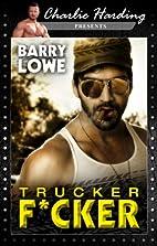 Trucker F*cker (Charlie Harding Presents) by…