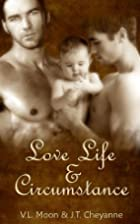 Love Life & Circumstance by J.T. Cheyanne