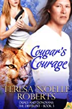 Cougar's Courage by Teresa Noelle Roberts
