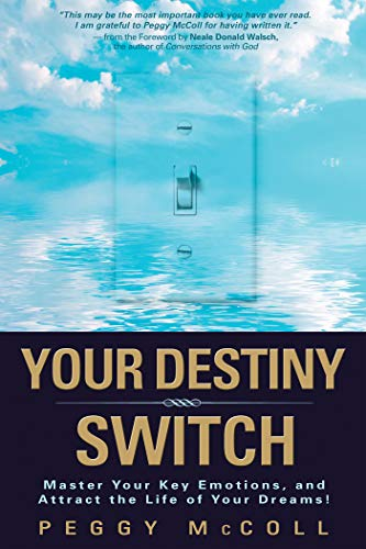 your-destiny-switch-master-your-key-emotions-and-attract-the-life-of-your-dreams