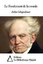 Le Fondement de la morale by Arthur…