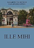 Ille Mihi: Vollständige Ausgabe by…