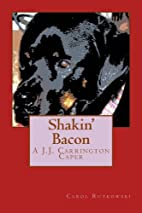 Shakin' Bacon (A J.J. Carrington Caper) by…