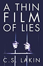 A Thin Film of Lies by C. S. Lakin