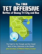 The 1968 Tet Offensive Battles of Quang Tri…