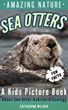 Sea Otters: A Kids Picture Book about Sea…
