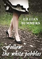 Follow the white pebbles by Lillian Summers