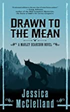 Drawn To The Mean: A Marley Dearcorn Novel…