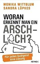 Woran erkennt man ein Arschloch?: Für jeden…