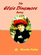 The Elsie Dinsmore Series by Martha Finley