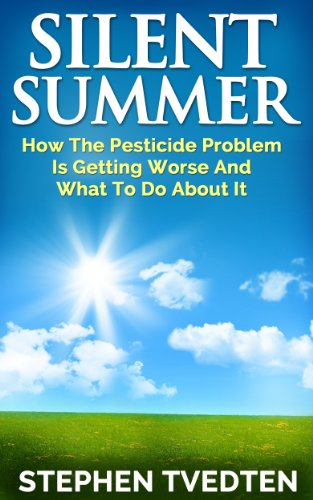 silent-summer-how-the-pesticide-problem-is-getting-worse-and-what-to-do-about-it