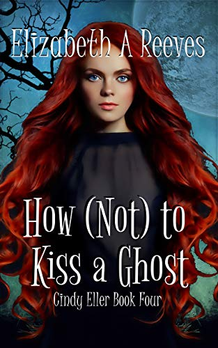 how-not-to-kiss-a-ghost-cindy-eller-4