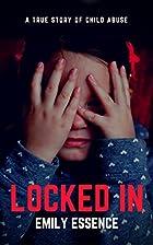 Locked In: One Girl's EXPLOSIVE TRUE STORY…