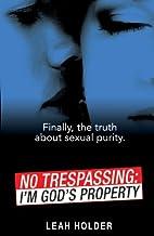 No Trespassing: I'm God's Property…