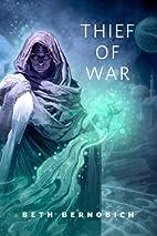 Thief of War by Beth Bernobich