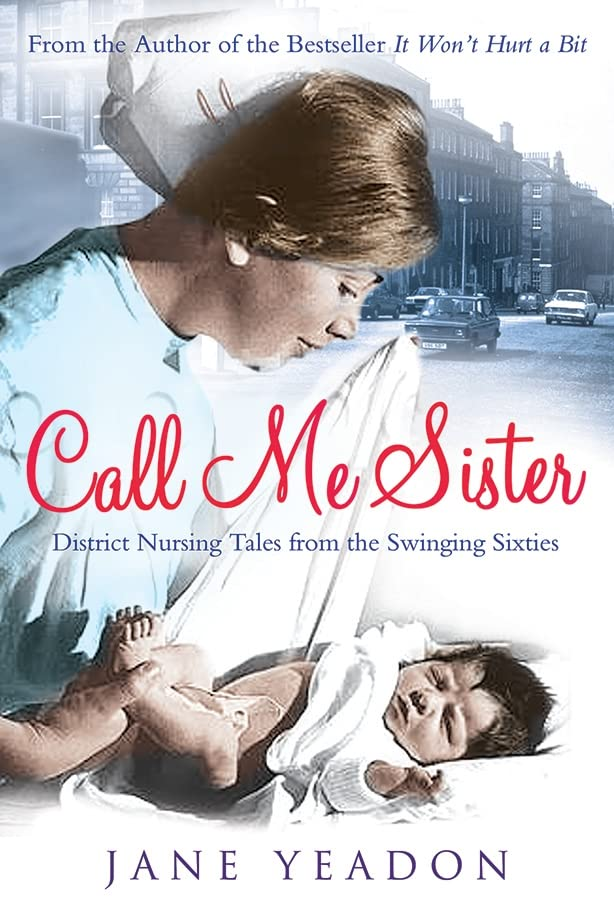 call-me-sister-district-nursing-tales-from-the-swinging-sixties