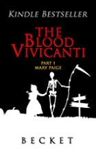 The Blood Vivicanti Part 1 by Becket