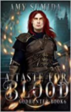 A Taste For Blood (The Godhunter #6) by Amy…