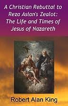 A Christian Rebuttal to Reza Aslan's…