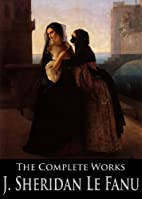 The Complete Works of Joseph Sheridan Le…