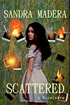 Scattered by Sandra Madera