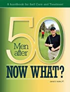 Men After 50. Now What? A Handbook for…