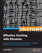 Instant Effective Caching with Ehcache by…