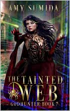 The Tainted Web (The Godhunter #7) by Amy…