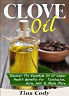 Clove Oil! Discover The Essential Oil Of…