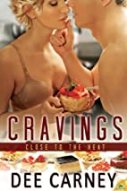 Cravings (Close to the Heat) by Dee Carney
